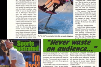 1991: Mike and his nephew Tony Klarich hot-dogged their way to a 2-page feature in Sports Illustrated.